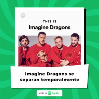 Imagine Dragons se separan temporalmente