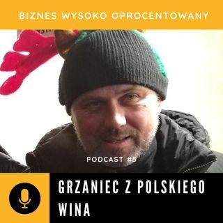 #5 GRZANIEC Z POLSKIEGO WINA - Robert Zięba