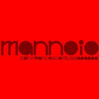 Mannoio - puntata 6