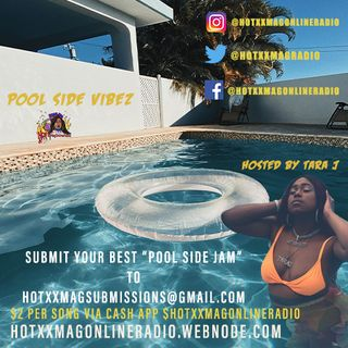 #PoolSideVibez Presented By HotxxMagOnlineRadio | Hosted By Tara J