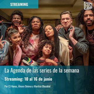 Streaming: Agenda de series del 10 al 16 de junio