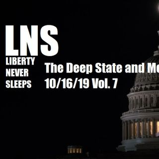 The Deep State and Media 10/16/19 Vol. 7- #191