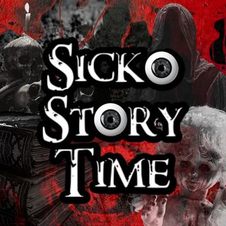 Welcome to Sicko Story Time!