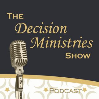 The Decision Ministries Show