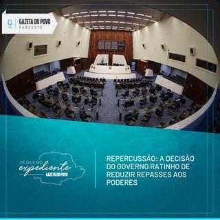 Pequeno Expediente #68: a decisão do governo Ratinho Junior de reduzir repasses aos poderes