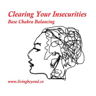 Grounding & Clearing Insecurities_Podcast