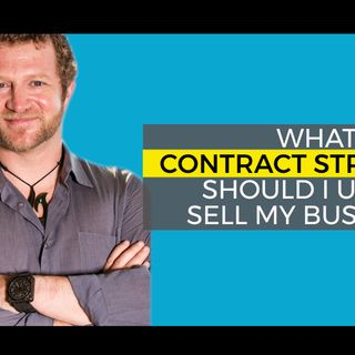 What Contract Structure Should I Use to Sell My Business