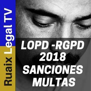 Ley de Proteccion de Datos | LOPD | RGPD | SANCIONES y MULTAS Nueva LOPD