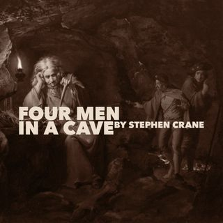 Four Men In A Cave by Stephen Crane