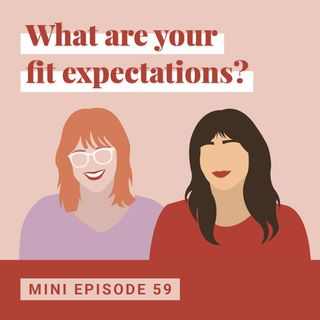 What Are Your Fit Expectations?