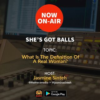 She's Got Balls: Who Is A Real Woman?