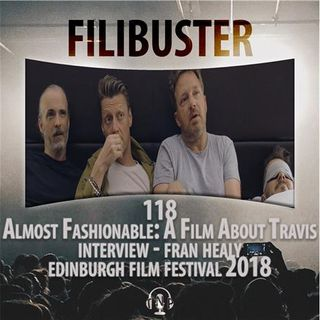 118 - 'Almost Fashionable:A Film About Travis' Interview - Fran Healy(EIFF 2018)