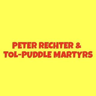 Bill's Album Cuts # 17 Side Two: Peter Rechter & Tol-Puddle Martyrs