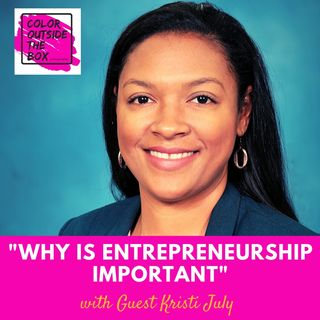 Why is Entrepreneurship Important with Kristi July
