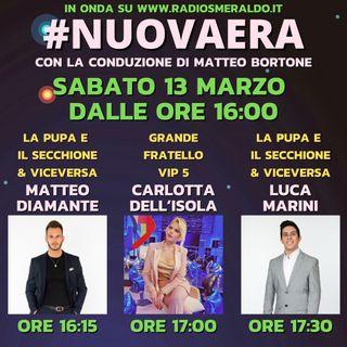 #NUOVAERA con Matteo Diamante, Carlotta Dell'Isola, Luca Marini