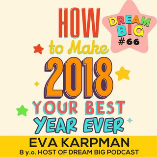 DB 066: How To Make 2018 Your Best Year Ever