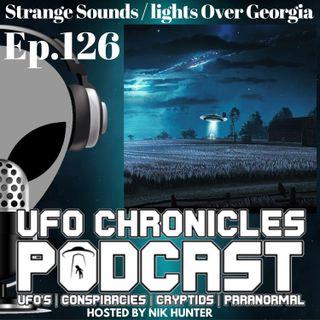 Ep.126 Strange Sounds / Lights Over Georgia