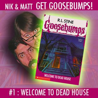 #1: Welcome to Dead House