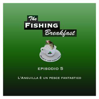 EP.5 L'Anguilla è un pesce fantastico