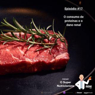 017 O consumo de proteínas e o dano renal