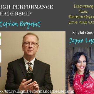 Toxic Relationships in Life and Work with Janie Lacy