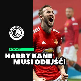 Harry Kane musi odejść!