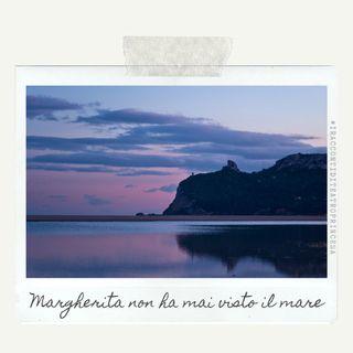 Margherita non ha mai visto il mare