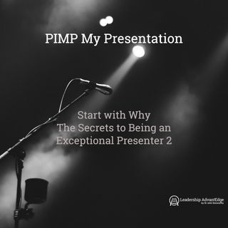LA 066: The Secrets to Being an Exceptional Presenter 2 - Start with Why
