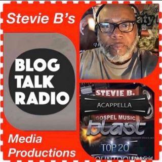 Stevie B. Acappella Gospel Music Blast - (Episode 232)