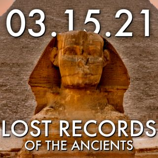 Lost Records of the Ancients | MHP 03.15.21.