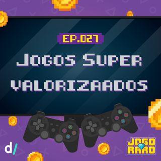 Ep. 27 - Jogos Supervalorizados