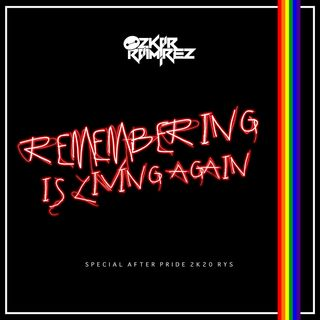 Ozkar Ramirez - Rememberig Is Living Again (Special After Pride 2k20 RYS)