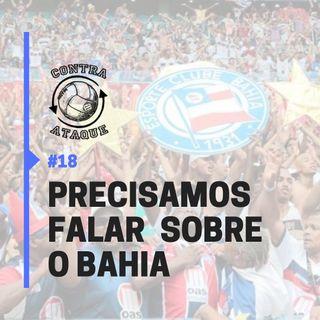 OCA#18 - Precisamos falar sobre o Bahia