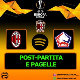 MILAN-LILLE 0-3 | PAGELLE e POST PARTITA