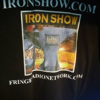 IRON SHOW LIVE!  Michael Michael and whoever else..