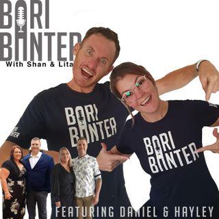 BARI BANTER #25 -  Daniel and Hayley Mcdonald