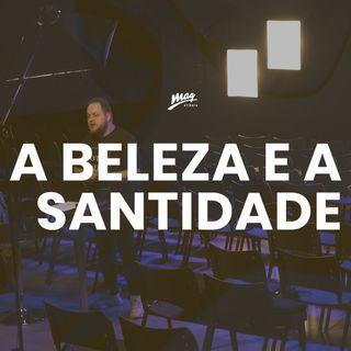 A beleza e a santidade  // Gustavo Rosaneli