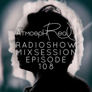 Atmosphreal Radio Show Episode 108