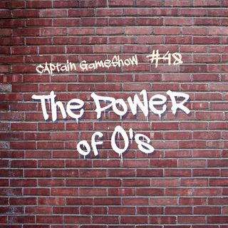 Episode 48: The Power of O's