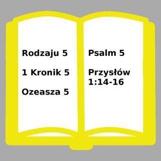 005 - Rodzaju 5, 1 Kronik 5, Ozeasza 5, Psalm 5, Przysłów 1:14-16