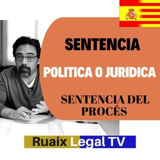 Analisis de la Sentencia del Procés 1-O | Sentencia Politica | Cataluña | Abogado | #sentenciaproces
