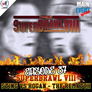 Episode 37: WCW SuperBrawl VIII (Sting vs Hogan - The Rematch)