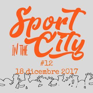Sport In The City #12 del 8 1 2018