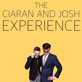 The Ciaran and Josh Experience