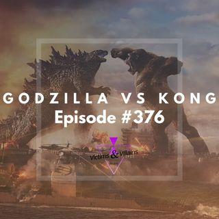 #376 | Godzilla Vs Kong (2021)