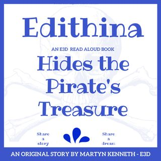 140 Edithina Hides the Pirate's Treasure by Martyn Kenneth read by E3D
