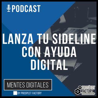 Lanza tu sideline con ayuda digital | Mentes Digitales by Prospect Factory