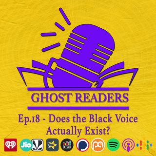 Episode 18 - Does the Black Voice Actually Exist?