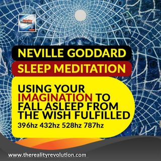 Sleep Meditation - (Neville Goddard) Using Your Imagination To Fall Asleep From The Wish Fulfilled