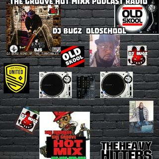 THE GROOVE HOT MIXX PODCAST RADIO OLDSKOOL WIT DJ BUGZ